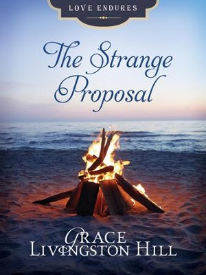 The Strange Proposal - eBook  -     By: Grace Livingston Hill