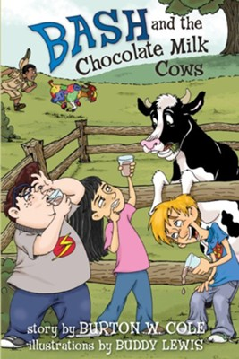 Bash and the Chocolate Milk Cows  -     By: Burton Cole, Buddy Lewis