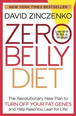 Zero Belly Diet: The Revolutionary New Plan to Turn Off Your Fat Genes and Keep You Lean for Life! - eBook  -     By: David Zinczenko