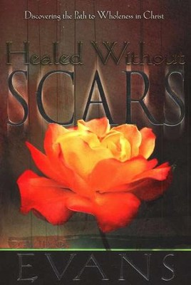 Healed Without Scars   -     By: David Evans