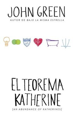 El teorema Katherine: (An Abundance of Katherine-Spanish-language Edition) - eBook  -     By: John Green