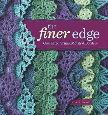 The Finer Edge: Crocheted Trims, Motifs & Borders  -     By: Kristin Omdahl