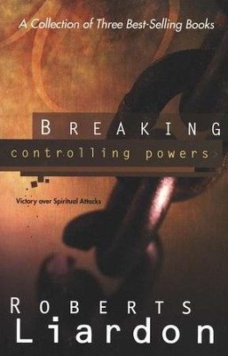 Breaking Controlling Powers: A Collection of 3 Best-Selling Books  -     By: Roberts Liardon