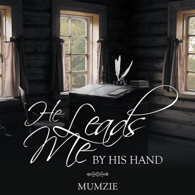 He Leads Me by His Hand - eBook  -     By: Mumzie