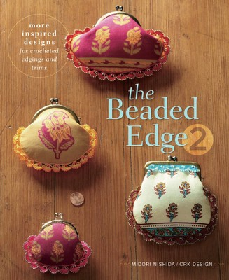 The Beaded Edge 2: More Inspired Designs for Crocheted Edgings and Trims  -     By: Midori Nishida, CRK Design