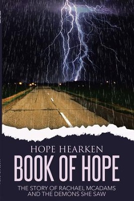 Book of Hope: The Story of Rachael McAdams and the Demons She Saw - eBook  -     By: Hope Hearken