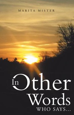 In Other Words: Who Says... - eBook  -     By: Marita Mister