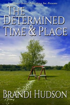 The Determined Time and Place - eBook  -     By: Brandi Hudson