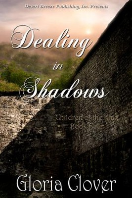 Children of the King Book Four: Dealing With Shadows - eBook  -     By: Gloria Clover