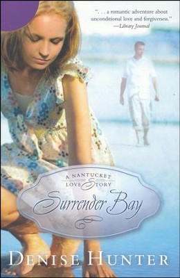 Surrender Bay, Nantucket Love Story Series #1 Value Edition   -     By: Denise Hunter
