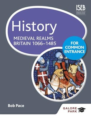 History for Common Entrance: Medieval Realms Britain 1066-1485 / Digital original - eBook  -     By: Bob Pace