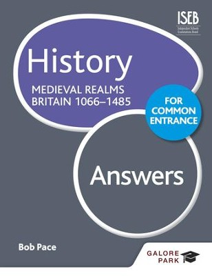 History for Common Entrance: Medieval Realms Britain 1066-1485 Answers / Digital original - eBook  -     By: Bob Pace