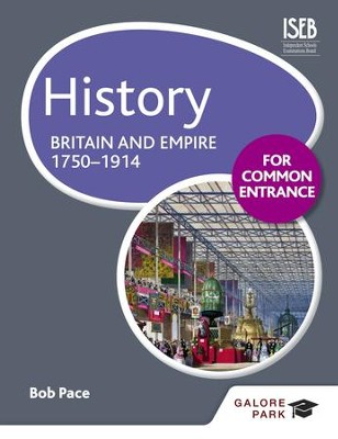 History for Common Entrance: Britain and Empire 1750-1914 / Digital original - eBook  -     By: Bob Pace