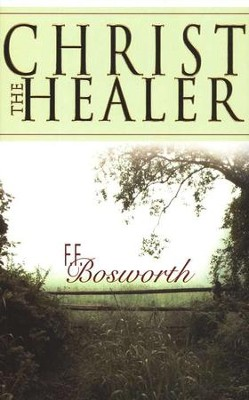 Christ the Healer  -     By: F.F. Bosworth