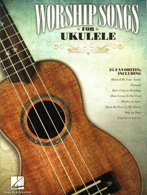 Worship Songs for Ukulele   -