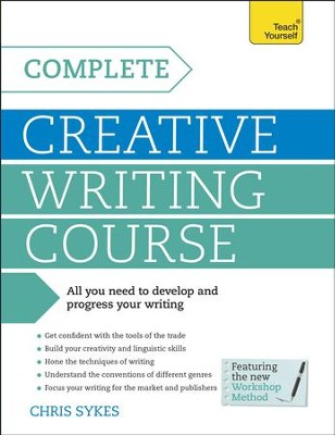 Complete Creative Writing Course: Teach Yourself / Digital original - eBook  -     By: Chris Sykes