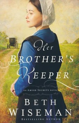 Her Brother's Keeper #1   -     By: Beth Wiseman