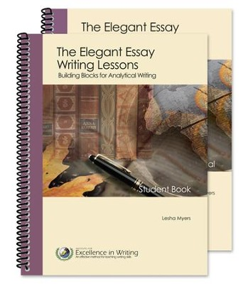 The Elegant Essay Writing Lessons: Building Blocks for Analytical Writing, Updated--Teacher/Student Combo  -     By: Lesha Myers