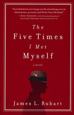 The Five Times I Met Myself  -     By: James L. Rubart