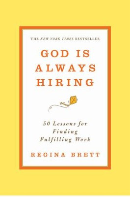 God Is Always Hiring: 50 Lessons for Finding Fulfilling Work - eBook  -     By: Regina Brett