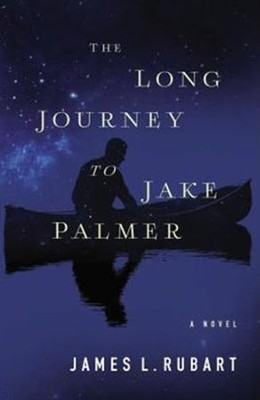 The Long Journey to Jake Palmer  -     By: James L. Rubart