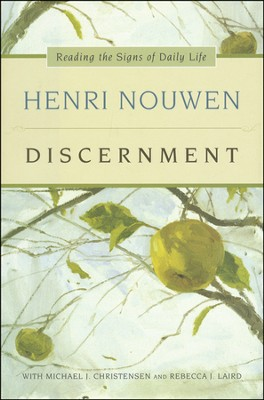 Discernment  -     By: Henri J.M. Nouwen