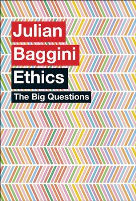 The Big Questions: Ethics / Digital original - eBook  -     By: Julian Baggini