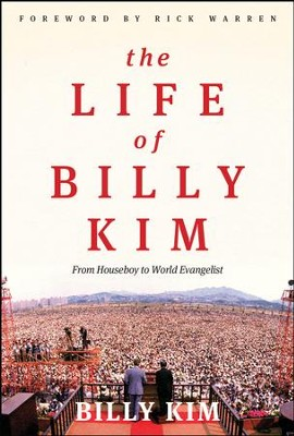 The Life of Billy Kim: From Houseboy to World Evangelist - eBook  -     By: Billy Kim