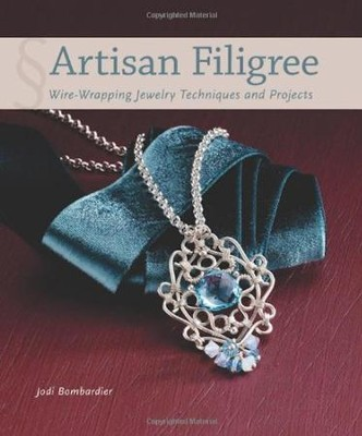 Artisan Filigree: Wire Wrapping Jewelry Techniques and Projects  -     By: Jodi Bombardier