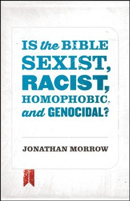 Is the Bible Sexist, Racist, Homophobic, and Genocidal? / Adapted - eBook  -     By: Jonathan Morrow