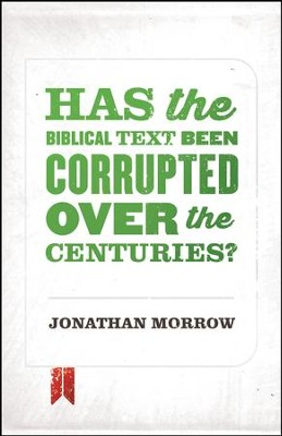 Has the Biblical Text Been Corrupted over the Centuries? / Adapted - eBook  -     By: Jonathan Morrow