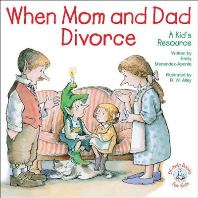 When Mom and Dad Divorce: A Kid's Resource / Digital original - eBook  -     By: Emily Menendez-Aponte     Illustrated By: R.W. Alley