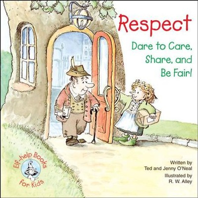 Respect: Dare to Care, Share, and Be Fair! / Digital original - eBook  -     By: Ted O'Neal, Jenny O'Neal     Illustrated By: R.W. Alley
