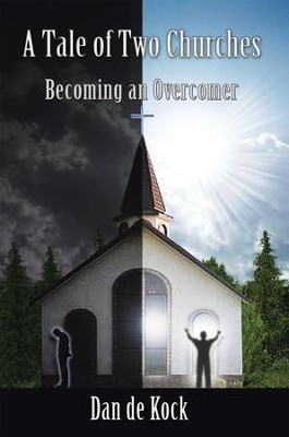 A TALE OF TWO CHURCHES: BECOMING AN OVERCOMER - eBook  -     By: Dan Kock