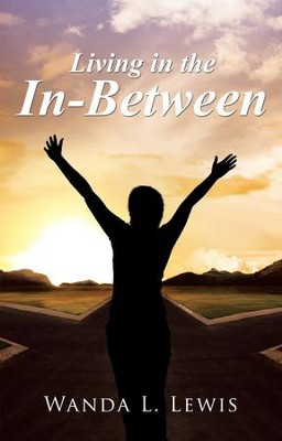 Living in the In-Between - eBook  -     By: Wanda L. Lewis