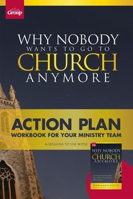 Why Nobody Wants to Go to Church Anymore Action Plan: Workbook for Your Ministry Team - eBook  -     Edited By: Jeff White