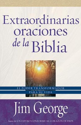 Extraordinaria oraciones de la Biblia - eBook  -     By: Jim George