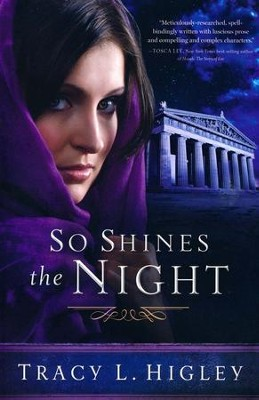 So Shines the Night  -     By: Tracy L. Higley