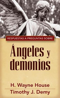 Respuestas a Preguntas sobre Ángeles y Demonios, eLibro  (Answers to Common Question About Angels & Demons, eBook)  -     By: H. Wayne House, Timothy J. Demy