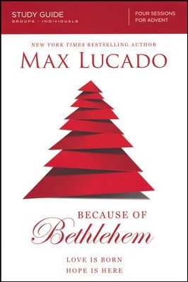 Because of Bethlehem, Study Guide  -     By: Max Lucado