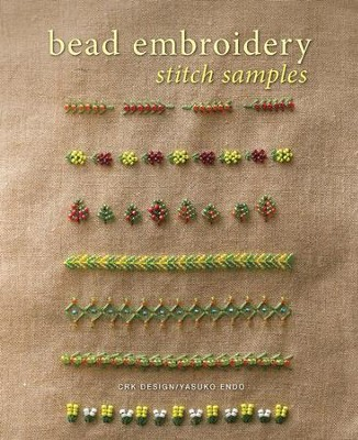 Bead Embroidery Stitch Samples  -     By: Yasuko Endo