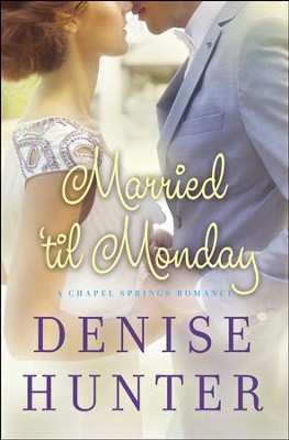 #4: Married 'til Monday  -     By: Denise Hunter