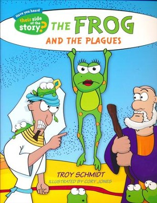 The Frog and the Plagues  -     By: Troy Schmidt     Illustrated By: Cory Jones