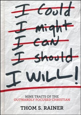 I Will! Nine Traits of the Outwardly Focused Christian   -     By: Thom S. Rainer