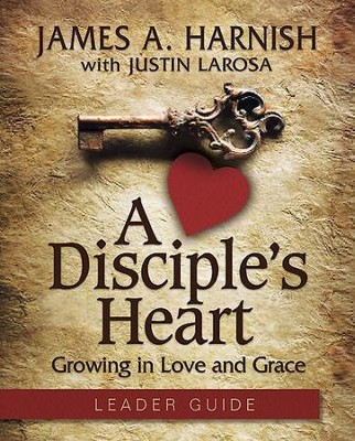 A Disciple's Heart Leader Guide w/Online Toolkit - eBook  -     By: James A. Harnish, Justin LaRosa
