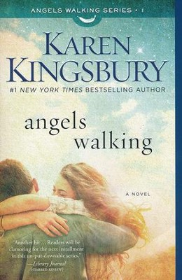Angels Walking #1   -     By: Karen Kingsbury
