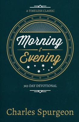 Morning and Evening   -     By: Charles H. Spurgeon