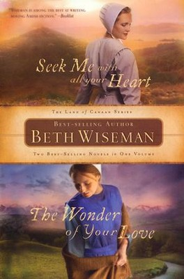 Seek Me With All Your Heart/Wonder of Your Love, 2-in-1  -     By: Beth Wiseman