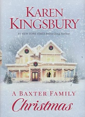 A Baxter Family Christmas  -     By: Karen Kingsbury