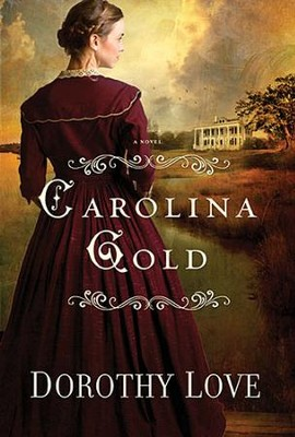 Carolina Gold - Slightly Imperfect  -     By: Dorothy Love
